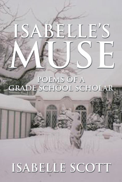 Isabelle's Muse : Poems of a Grade School Scholar